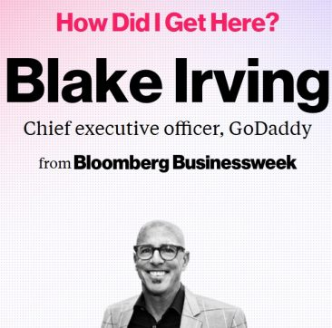 How Did I Get Here? Blake Irving, CEO of GoDaddy.